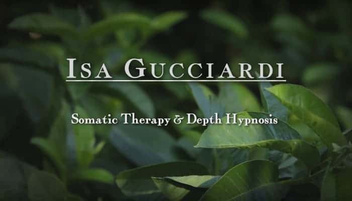 Video: Somatic Therapy & Depth Hypnosis with Isa Gucciardi