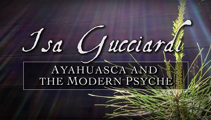 Video: Ayahuasca and the Modern Psyche