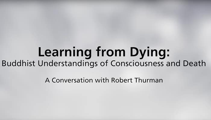 Video: Learning from Dying: Buddhist Understandings of Consciousness and Death
