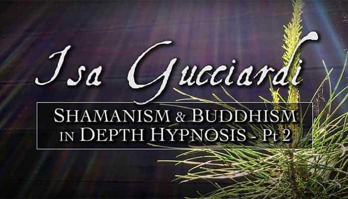 Video: Shamanism & Buddhism in Depth Hypnosis (Part 2)