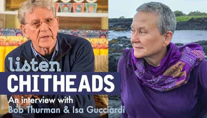 On the Air: Chitheads Podcast Episode #61: Bob Thurman & Isa Gucciardi on Peace & the Dalai Lama