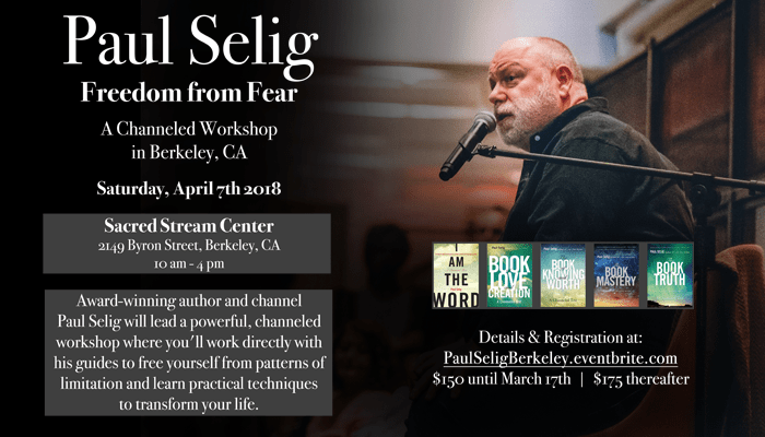 Special Announcement: Paul Selig to Offer Channeled Workshop Freedom From Fear