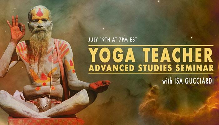 Special Announcement: Yoga Teacher Advanced Studies Seminar with Isa Gucciardi