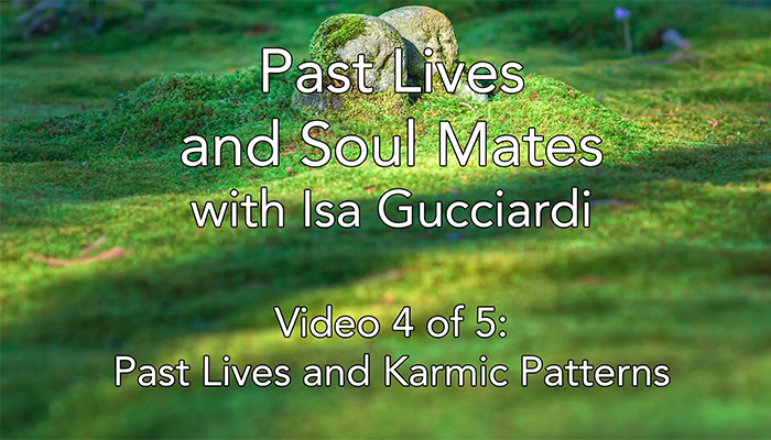 Video: Past Lives and Soul Mates with Isa Gucciardi: Past Lives and Karmic Patterns